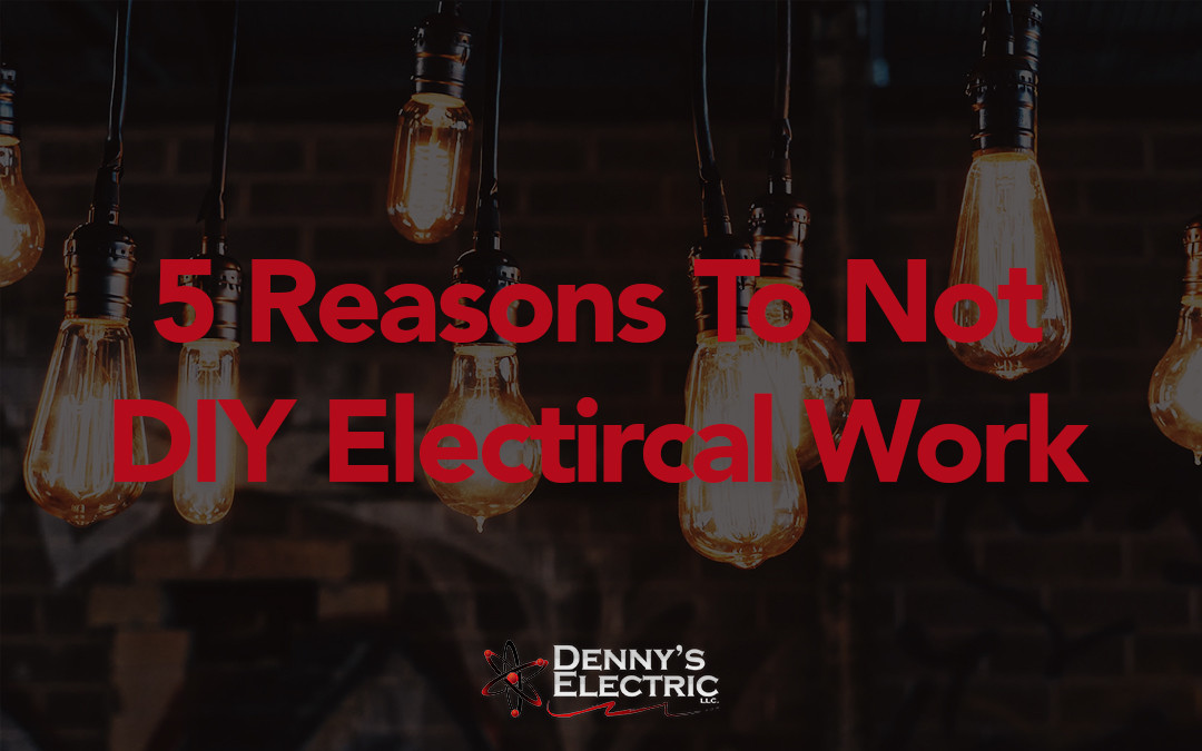 5 Reasons to not DIY Electrical Work